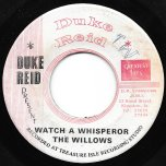 Watch A Whisperer / Ver - The Willows / Tommy McCook All Stars