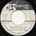 Watermelon Man Ska / Behold - Byron Lee And The Ska Kings / The Blues Busters