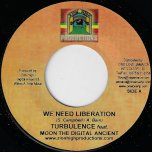 We Need Liberation / Beauty of The Beast - Turbulence Feat Moon The Digital Ancient / Jah Dan Of Noble Society