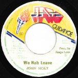 We Nah Leave / Ver - John Holt