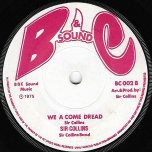 Darlin Come Home / We A Come Dread - Honey Boy / Sir Collins