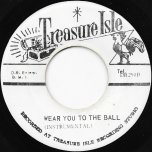 Wear You To The Ball / Inst - Hugh Roy And John Holt