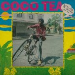 Weh Dem A Go Do - Cocoa Tea