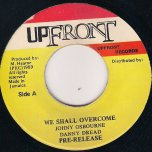 We Shall Overcome - Johnny Osbourne and Danny Dread