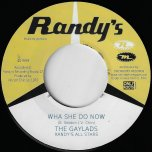 Wha She Do Now / I Love The Reggae - The Gaylads With Randys All Stars