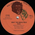 What This World Need / Black Woman - Errol Rose / Ivan Hinds / Negus