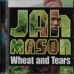 Wheat And Tears - Jah Mason