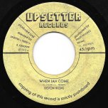 When Jah Come / Jah Dub - Devon Irons / The Upsetters