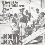 Where Do The Children Play / Lose Me - John Jones