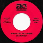 Who Colt The Game / Dub - Bob Marley