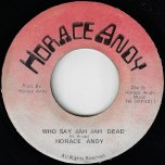 Who Say Jah Jah Dead / Ver - Horace Andy
