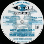Why Wicked Man / Man Wicked Dub / Black Revolution / Vanguard Ision II - Dennis Nolan