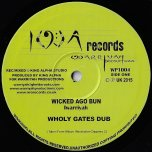 Wicked Ago Bun / Wholy Gates Dub / Way To Life / Dub To LIfe - I Warriyah