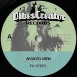 Wicked Men / Wicked Dub - Fu Steps