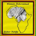 Woman Determined - Sister Netifa