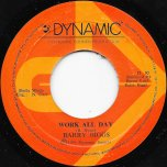Work All Day / Play All Night Ver - Barry Biggs / The Dynamites