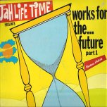 Works For The Future Vol 1 - Jah Life All Stars...Sluggy Ranks..Peter Metro...King Kong