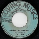 Wrong Prisonment / Ver - Jah Ted
