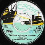 Yester Me Yester You Yesterday / Yes Sir - Little Roy / Matador All Stars