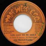 You Got To Be Holy / Ethiopians Special - The Morwells