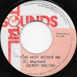 You Must Believe Me / A Believing Ver - Delroy Wilson / The Agrovators