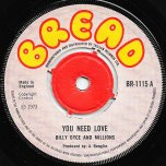 You Need Love / Love Dub - Billy Dyce And Millions