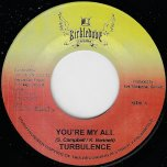 Youre My All / Livity Riddim - Turbulence