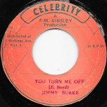 You Turn Me Off / Natural Ver - Jimmy Burke