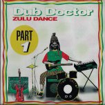 Zulu Dance - Dub Doctor